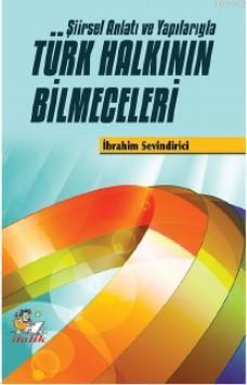Türk Halkının Bilmeceleri; Şiirsel Anlatı ve Yapılarıyla