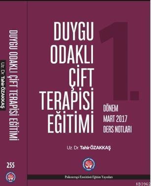 Duygu Odaklı Çift Terapisi Eğitimi Mart 2017 Ders Notları