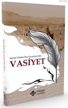 Şeyhu'l-İslam İbn Teymiyye'den Vasiyet