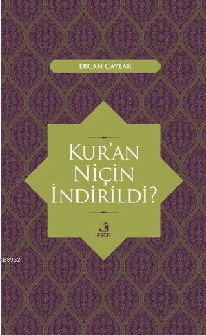 Kur'an Niçin İndirildi ?