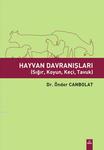 Hayvan Davranışları; (Sığır, Koyun, Keçi, Tavuk)