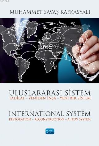 Uluslararası Sistem; Tadilat Yeniden İnşa - Yeni Bir Sistem