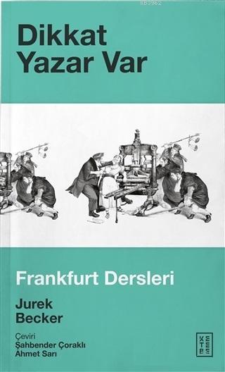 Dikkat Yazar Var; Frankfurt Dersleri