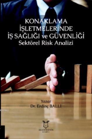 Konaklama İşletmelerinde İş Sağlığı ve Güvenliği Sektörel Risk Analizi