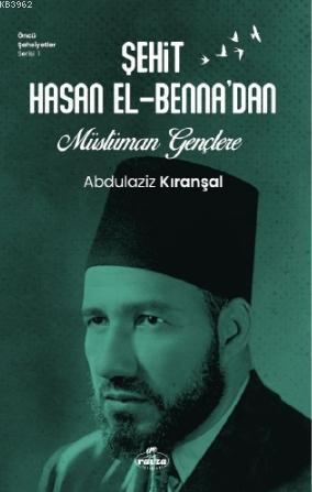 Sehit Hasan El - Benna'dan Müslüman Gençlere