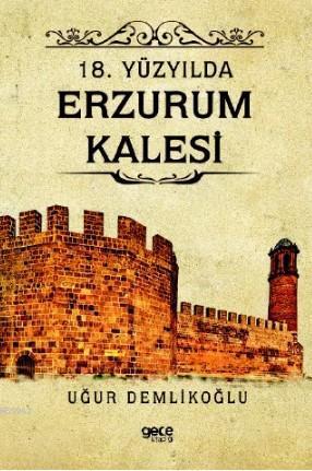 18 Yüzyılda Erzurum Kalesi