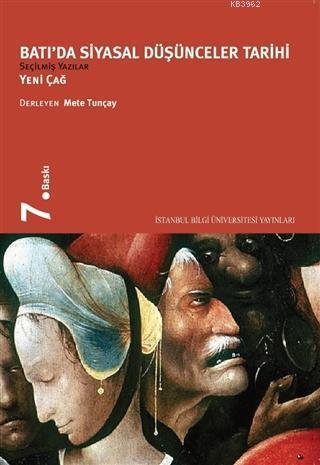 Batı'da Siyasal Düşünceler Tarihi; Seçilmiş Yazılar Yeniçağ