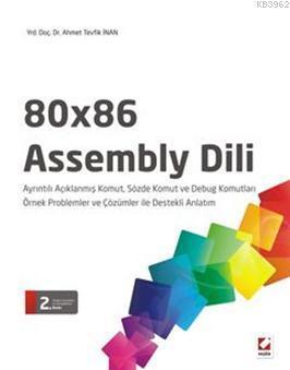 80x86 Assembly Dili; (Örnekler ile 125 Komut, 42 Sözde Komut ve 14 Debug Komutu)