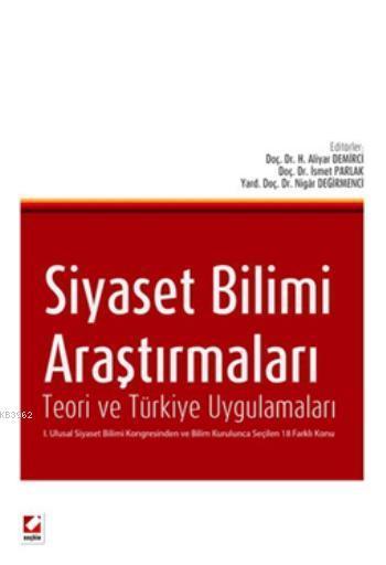 Siyaset Bilimi Araştırmaları; Teori ve Türkiye Uygulamaları