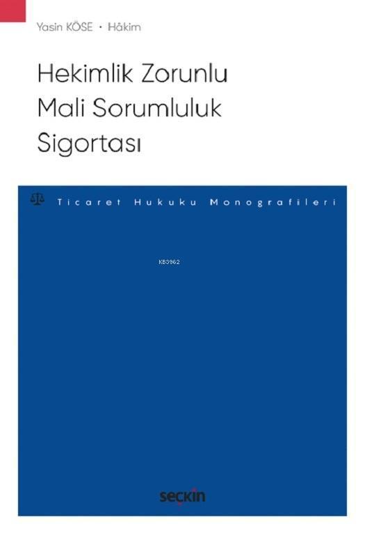 Hekimlik Zorunlu Mali Sorumluluk Sigortası; Sigorta Hukuku Monografileri
