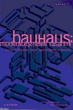 Bauhaus; Modernleşmenin Tasarımı