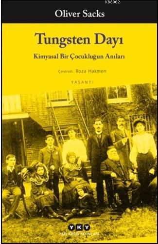 Tungsten Dayı; Kimyasal Bir Çocukluğun Anıları