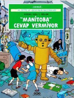 Manitoba Cevap Vermiyor 3; Jo, Zette ve Jocko'nun Maceraları