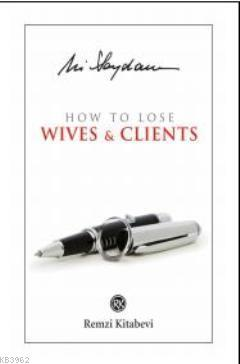 How to Lose; Wives & Clients