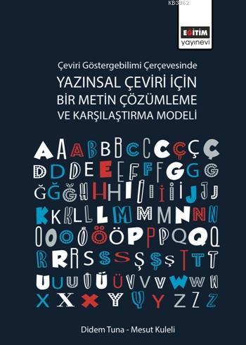 Çeviri Göstergebilimi Çerçevesinde Yazınsal Çeviri için Bir Metin Çözümleme ve Karşılaştırma Modeli