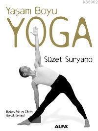 Yaşam Boyu Yoga; Beden, Ruh ve Zihnin Gerçek Dengesi