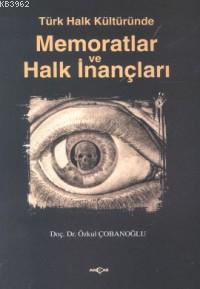 Türk Halk Kültüründe| Memoratlar ve Halk İnançları