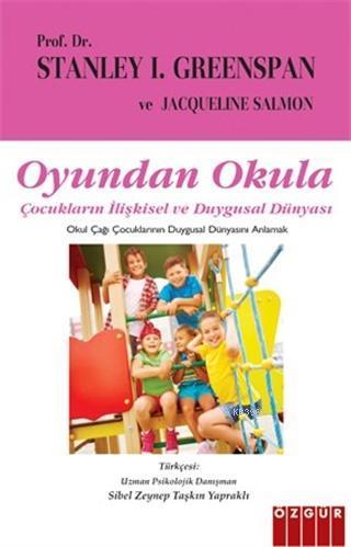 Oyundan Okula; Çocukların İlişkisel ve Duygusal Dünyası