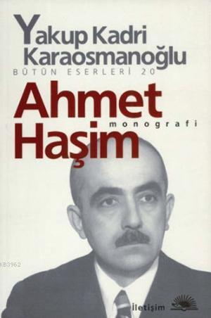 Ahmet Haşim; Monografi