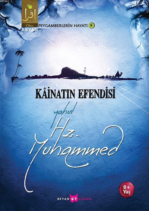Kâinatın Efendisi Yahut Hz. Muhammed