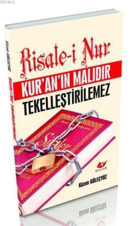 Risale-i Nur Kur'an'ın Malıdır Tekelleştirilemez- 5527