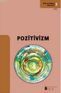 Bilim ve Düşünce 3; Pozitivizm