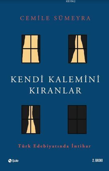 Kendi Kalemini Kıranlar; Türk Edebiyatında İntihar