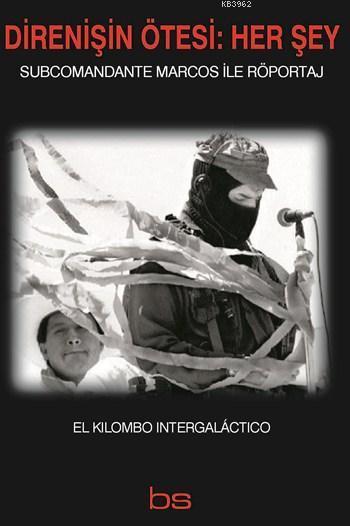 Direnişin Ötesi: Her Şey; Subcomandante Marcos ile Röportaj