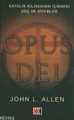 Opus Deı; Katolik Kilisesinin İçindeki Güç ve Gizemler