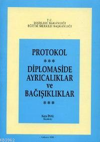 Protokol; Diplomaside Ayrıcalıklar ve Bağışıklıklar