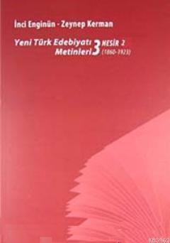 Yeni türk Edebiyatı Metinleri 3 - Nesir 2 (1860-1923)