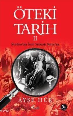 Öteki Tarih 2; Mondros'tan İzmir Suikastı Davası'na