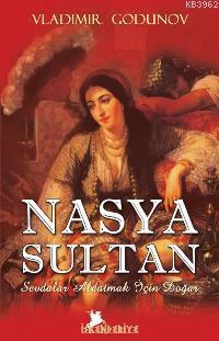 Nasya Sultan; Sevdalar Aldatmak İçin Doğar