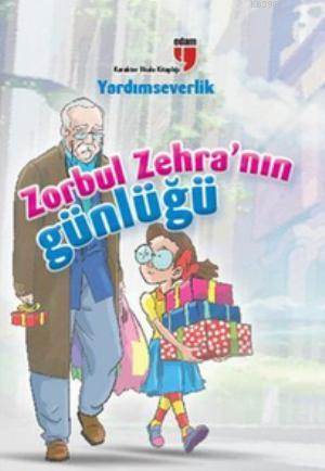 Zorbul Zehra'nın Günlüğü - Yardımseverlik