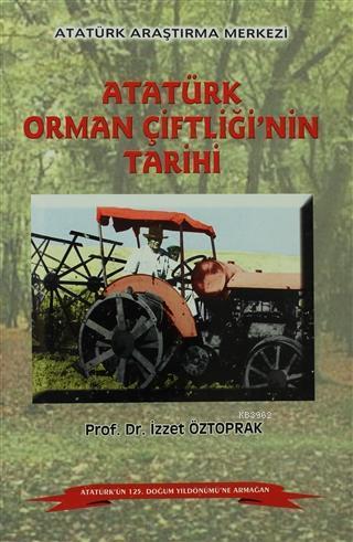 Atatürk Orman Çiftliği'nin Tarihi