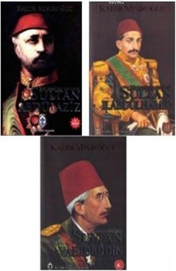 Üç Mazlum Padişah Külliyatı