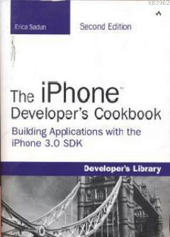 The iPhone Developer's Cookbook; Building Applications with the iPhone 3.0 SDK