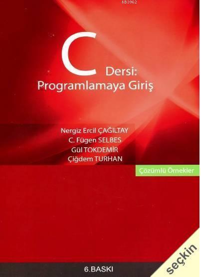 C Dersi Programlamaya Giriş; Çözümlü Örnekler