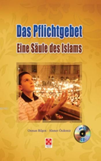 Das Pflichtgebet; Eine Saule Des İslams
