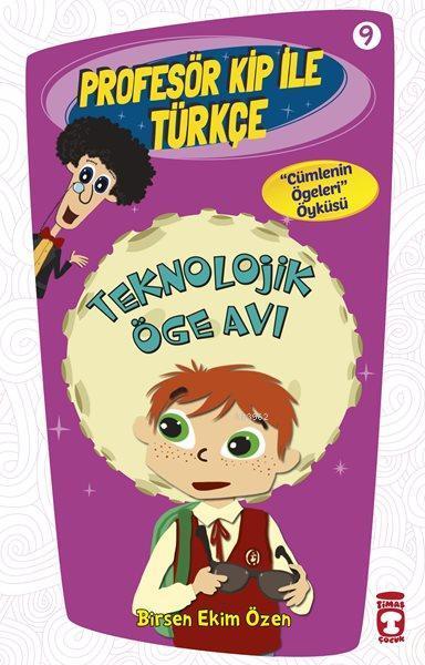 Teknolojik Öge Avı; Profesör Kip ile Türkçe - 9, +9 Yaş