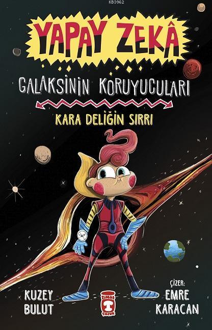 Yapay Zeka Galaksinin Koruyucuları - Kara Deliğin Sırrı (Ciltli)