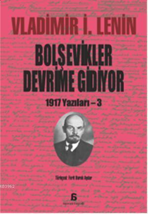 Bolşevikler Devrime Gidiyor; 1917 Yazıları - 3