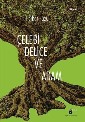 Çelebi, Delice ve Adam