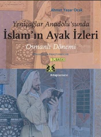 Yeniçağlar Anadolu'sunda İslam'ın Ayak İzleri; Osmanlı Dönemi, Makaleler - Araştırmalar