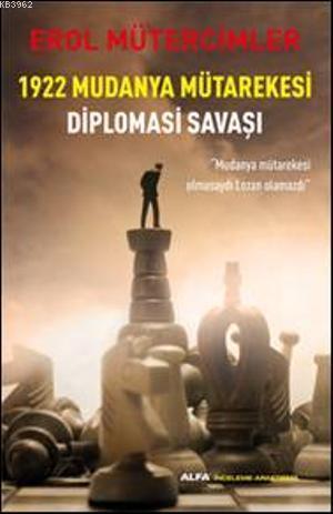 1922 Mudanya Mütarekesi Diplomasi Savaşı;