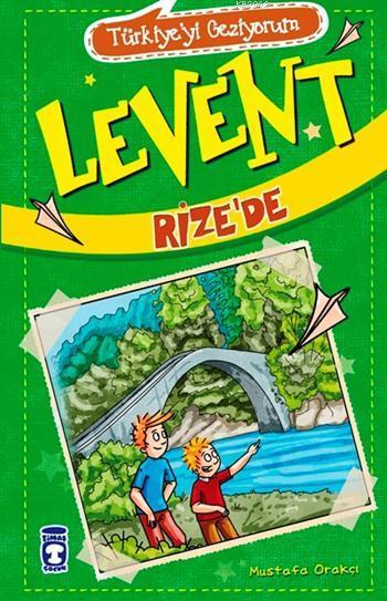 Levent Rize'de - Türkiye'yi Geziyorum; +9 Yaş