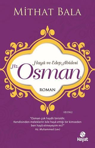 Hz. Osman; Haya ve Edep Abidesi