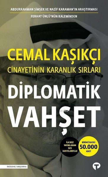 Diplomatik Vahşet - Cemal Kaşıkçı Cinayetinin Karanlık Sırları; İlk Kez Yayınlanan Ses Kayıtlarıyla!