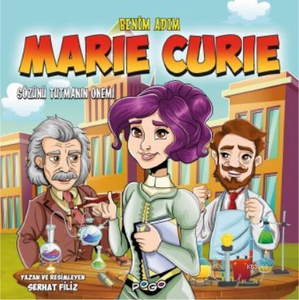 Benim Adım Maria Curie; - Sözünü Tutmanın Önemi