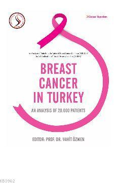 Breast Cancer in Turkey; An Analysis of 20.000 Patients